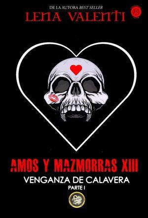 VENGANZA DE CALAVERA. PARTE 1