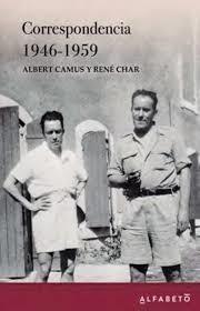 CORESPONDENCIA ALBERT CAMUS- RENE CHAR 1946-1959