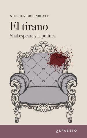 EL TIRANO. SHAKESPEARE Y LA POLITICA