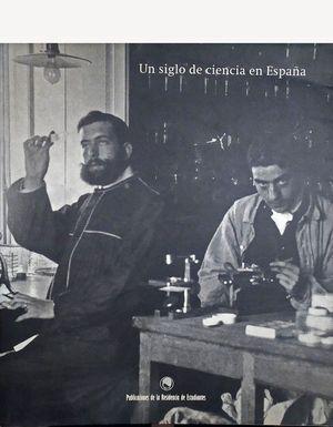 UN SIGLO DE CIENCIA EN ESPAÑA