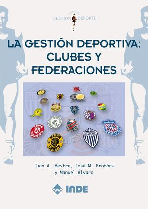 LA GESTIÓN DEPORTIVA: CLUBES Y FEDERACIONES
