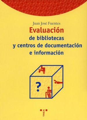 EVALUACIÓN DE BIBLIOTECAS Y CENTROS DE DOCUMENTACIÓN E INFORMACIÓN
