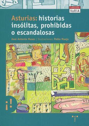 ASTURIAS: HISTORIAS INSÓLITAS, PROHIBIDAS O ESCANDALOSAS