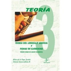 TEORÍA DEL LENGUAJE MUSICAL Y FICHAS DE EJERCICIOS. TERCER CURSO DEL GRADO ELEMENTAL