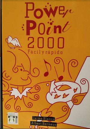 POWERPOINT 2000 FÁCIL Y RÁPIDO