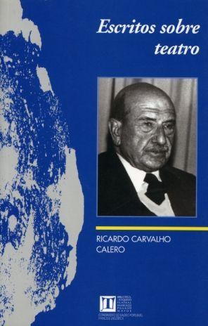 ESCRITOS SOBRE TEATRO, DE RICARDO CARVALHO CALERO