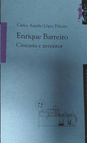 ENRIQUE BARREIRO : CINEASTA E INVENTOR