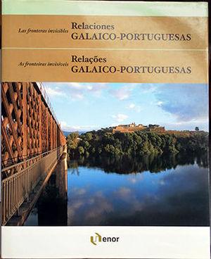 LAS FRONTERAS INVISIBLES, RELACIONES GALAICOS-PORTUGUESAS