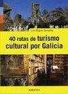 40 RUTAS DE TURISMO CULTURAL POR GALICIA