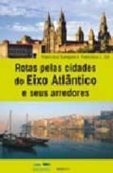ROTAS PELAS CIDADES DO EIXO ATLANTICO E SEUS ARREDORES
