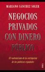 NEGOCIOS PRIVADOS CON DINERO PUBLICO
