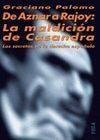DE AZNAR A RAJOY: LA MALDICIÓN DE CASANDRA. LOS SECRETOS DE LA DERECHA ESPAÑOLA