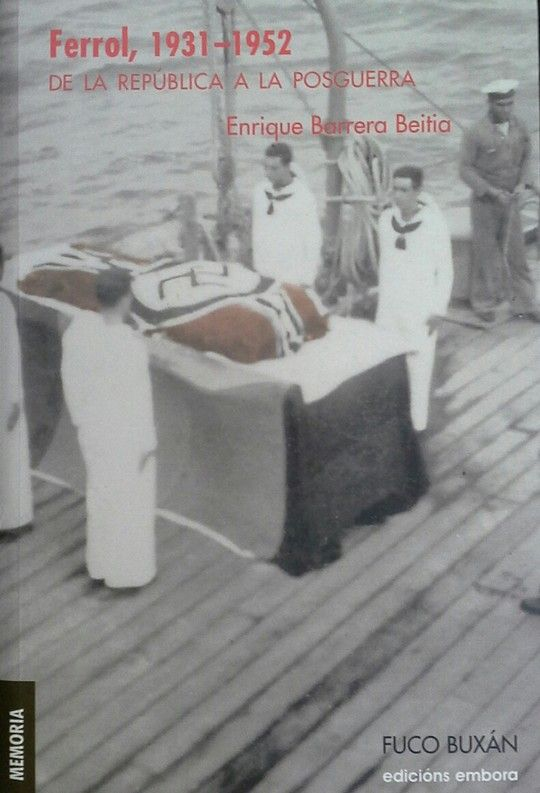 FERROL 1931 - 1952. DE LA REPÚBLICA A LA POSGUERRA