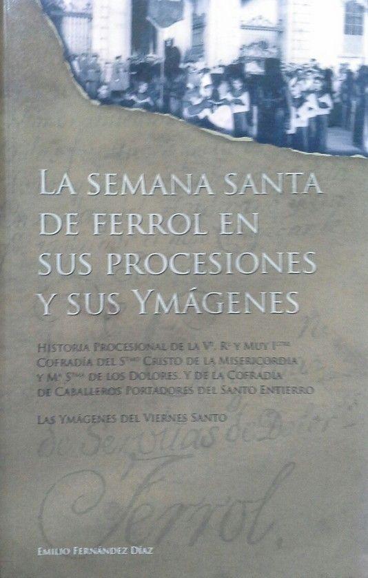 LA SEMANA SANTA DE FERROL EN SUS PROCESIONES Y SUS IMAGENES. 2006