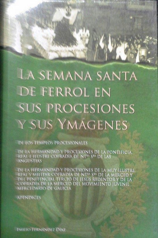 LA SEMANA SANTA DE FERROL EN SUS PROCESIONES Y SUS IMAGENES.2007