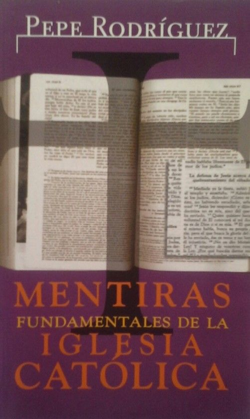MENTIRAS FUNDAMENTALES IGLESIA CATÓLICA