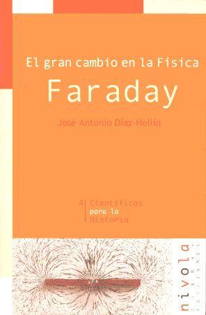 EL GRAN CAMBIO EN LA FISICA. FARADAY