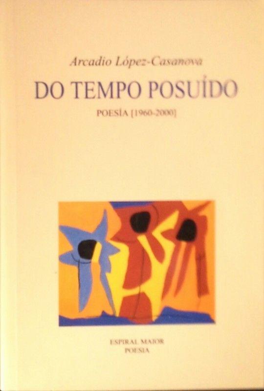DO TEMPO POSUÍDO - POESÍA 1960-2000