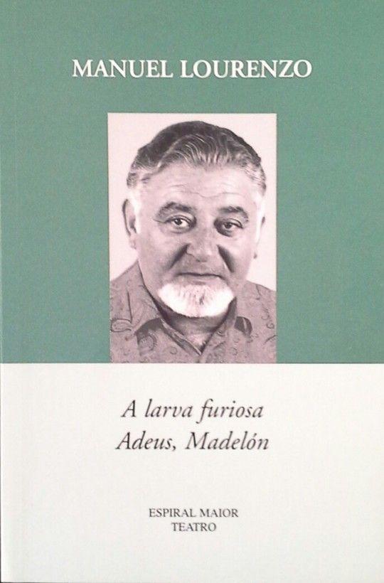 A LARVA FURIOSA - ADEUS,MADELÓN