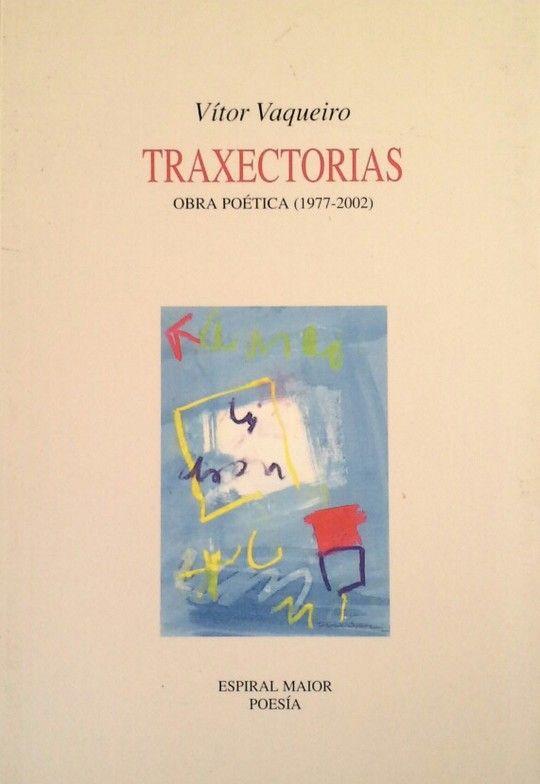 TRAXECTORIAS - OBRA POÉTICA (1977-2002)