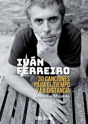 IVAN FERREIRO. 30 CANCIONES PARA EL TIEMPO Y LA DISTANCIA