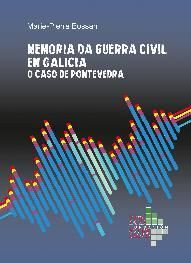 MEMORIA DA GUERRA CIVIL EN GALICIA. O CASO DE PONTEVEDRA