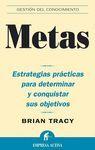 METAS. ESTRATEGIAS PRACTICAS PARA DETERMINAR Y CONQUISTAR SUS OBJETIVO