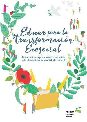 EDUCAR PARA LA TRANSFORMACIÓN ECOSOCIAL