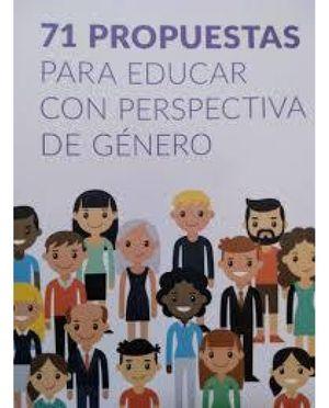 71 PROPUESTAS PARA EDUCAR CON PERSPECTIVA DE GÉNERO