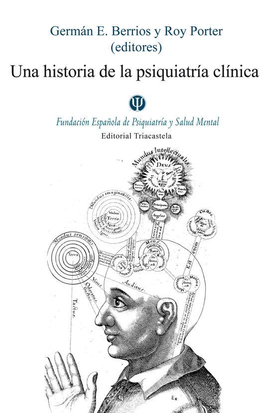 UNA HISTORIA DE LA PSIQUIATRÍA CLÍNICA