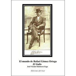 EL MUNDO DE RAFAEL GOMEZ ORTEGA, EL GALLO