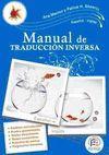 MANUAL PRÁCTICO DE TRADUCCIÓN INVERSA ESPAÑOL-INGLÉS = A PRACTICAL HAN