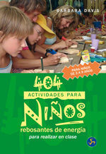 404 ACTIVIDADES PARA NIÑOS REBOSANTES DE ENERGÍA