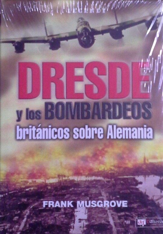 DRESDE Y LOS BOMBARDEOS BRITÁNICOS SOBRE ALEMANIA