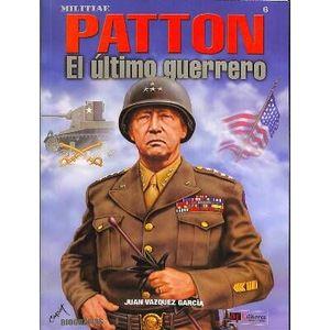 PATTON. EL ULTIMO GUERRERO