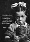LOS NIÑOS REPUBLICANOS EN LA GUERRA DE ESPAÑA
