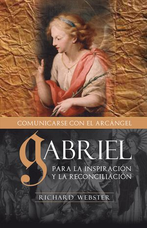 GABRIEL, COMUNICANDOSE CON EL ARCANGEL (A. BOOKS)