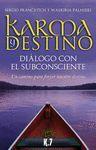 KARMA Y DESTINO. DIALOGO CON EL SUBCONSCIENTE