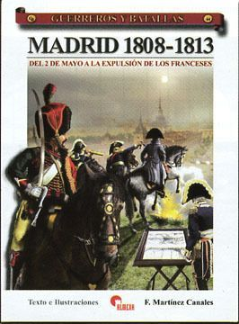 GUERREROS Y BATALLAS Nº 44. MADRID 1808-1813