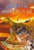 MUERTE DE LA LUZ 2ª ED.