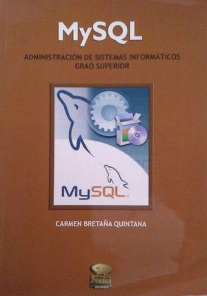 MYSQL, ADMINISTRACIÓN DE SISTEMAS INFORMÁTICOS - CICLO FORMATIVO DE GRAO SUPERIOR