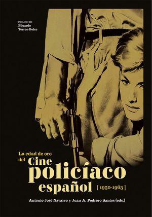 LA EDAD DE ORO DEL CINE POLICIACO ESPAÑOL (1950-1963)
