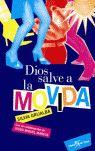 DIOS SALVE A LA MOVIDA