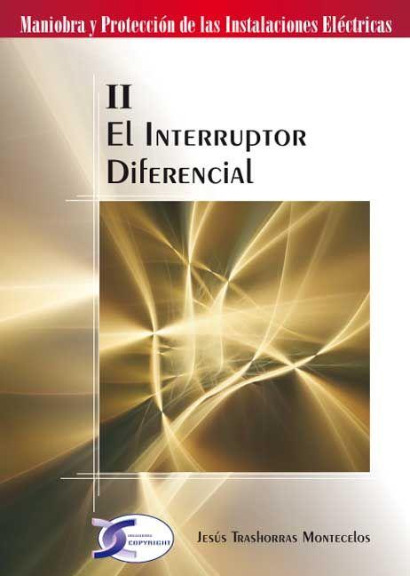 INTERRUPTOR DIFERENCIAL II