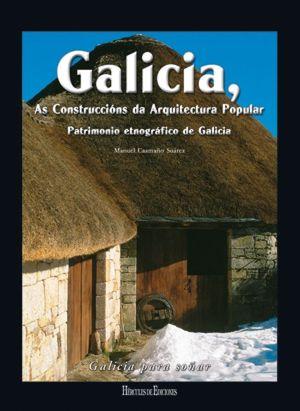 GALICIA, AS CONSTRUCCIÓNS DA ARQUITECTURA POPULAR: PATRIMONIO ETNOGRÁFICO DE GAL