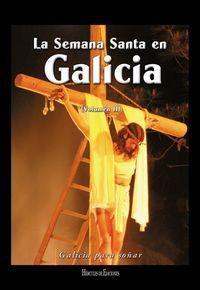 LA SEMANA SANTA EN GALICIA. VOLUMEN 2