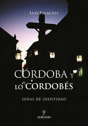 CÓRDOBA Y LO CORDOBÉS. SEÑAS DE IDENTIDAD