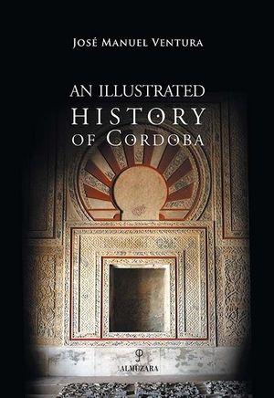 AN ILLUSTRATED HISTORY OF CORDOBA