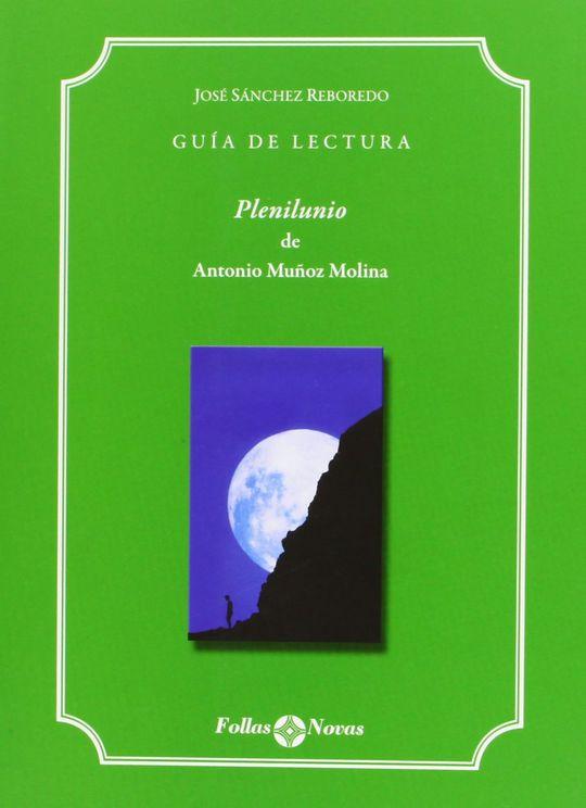 GUIA DE LECTURA PLENILUNIO DE ANTONIO MUÑOZ MOLINA