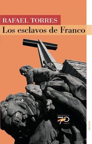 LOS ESCLAVOS DE FRANCO